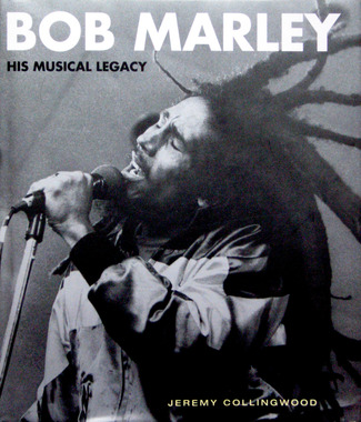 Bob Marley - His Musical Legacy